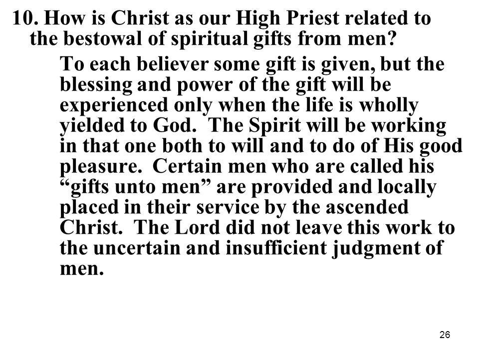 26 10. How is Christ as our High Priest related to the bestowal of spiritual gifts from men.
