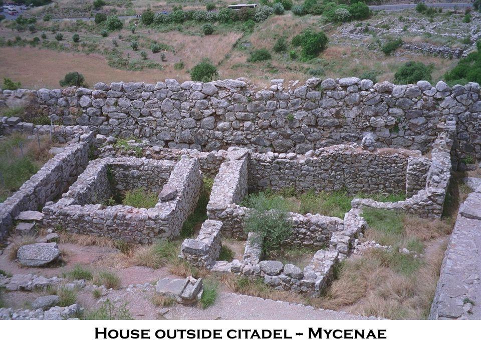 House outside citadel -- Mycenae
