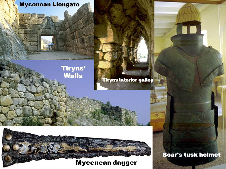 Mycenean dagger Mycenean Liongate Tiryns Interior galley Boar s tusk helmet Tiryns' Walls