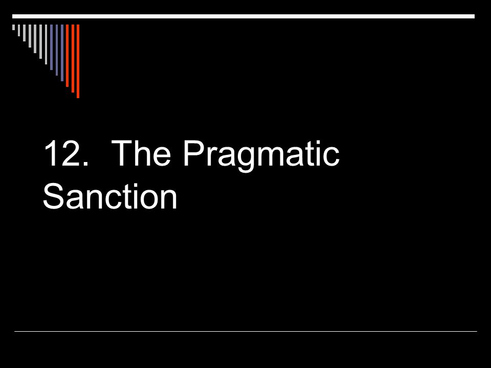 12. The Pragmatic Sanction