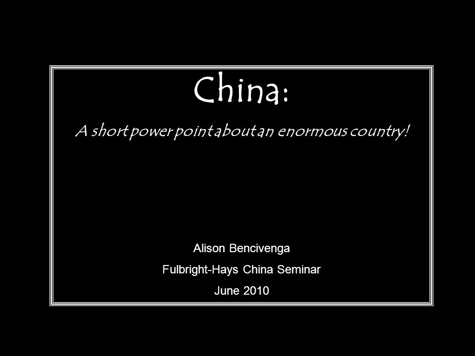 China: A short power point about an enormous country.