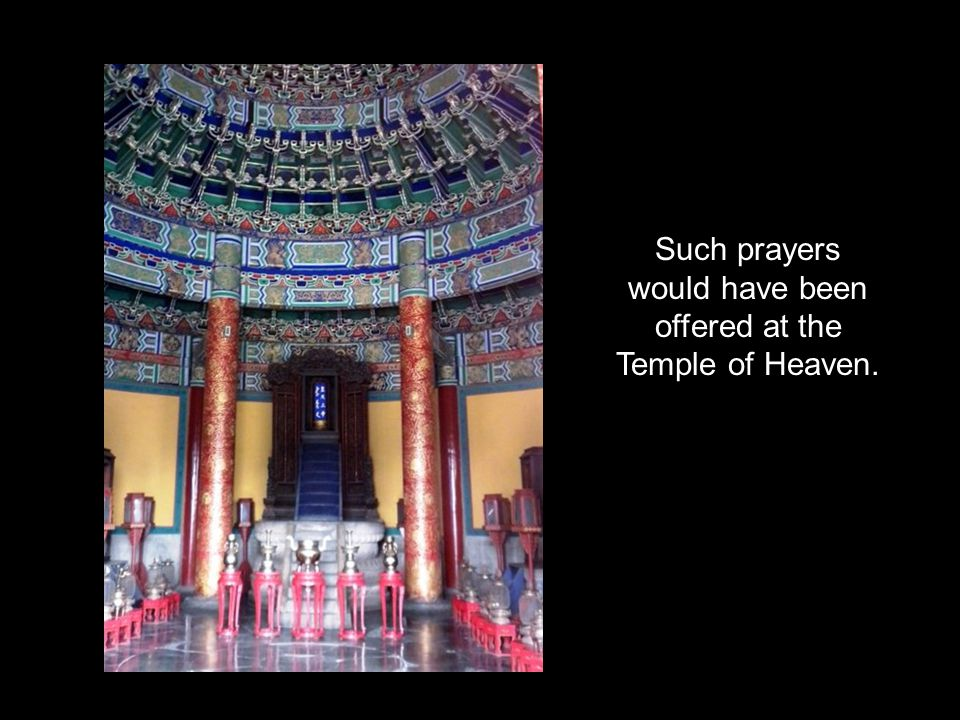 Such prayers would have been offered at the Temple of Heaven.