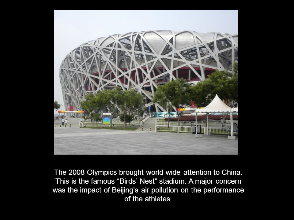 The 2008 Olympics brought world-wide attention to China.