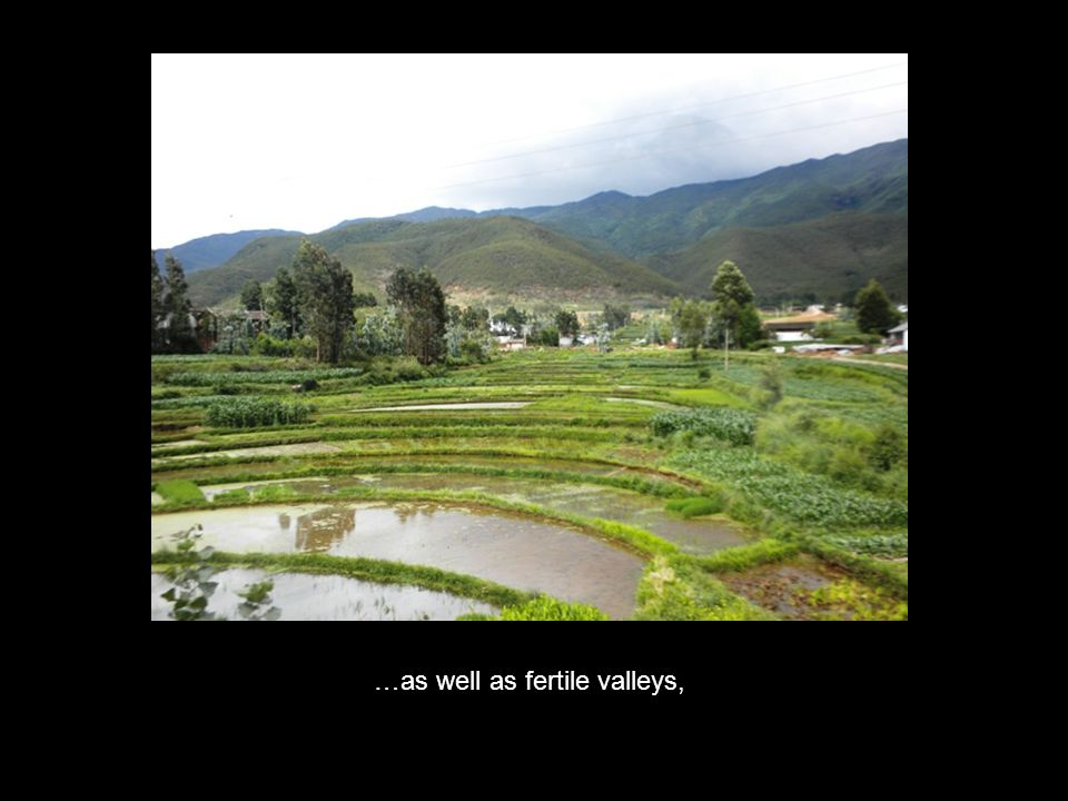 …as well as fertile valleys,