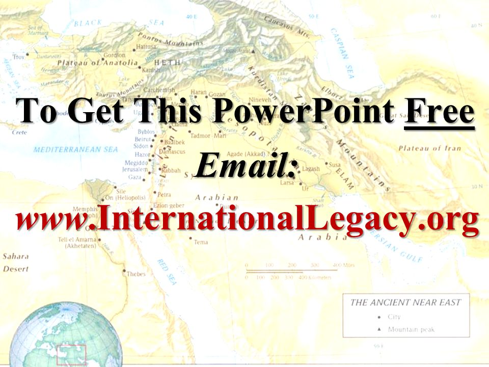 To Get This PowerPoint Free Email: www.InternationalLegacy.org