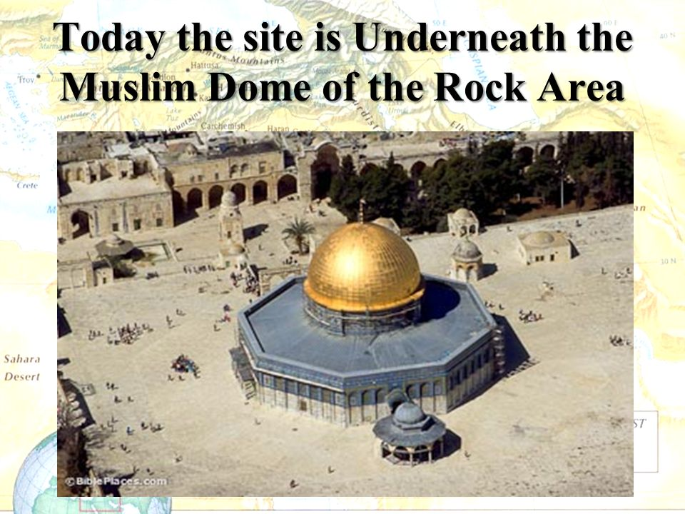 Today the site is Underneath the Muslim Dome of the Rock Area