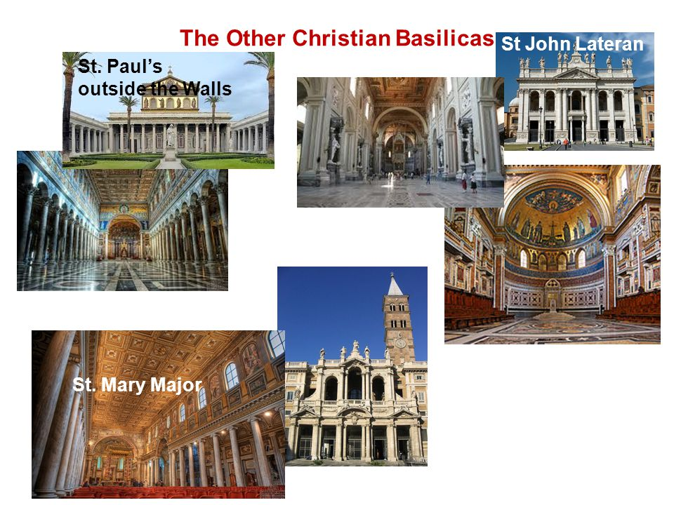 The Other Christian Basilicas St. Paul's outside the Walls St John Lateran St.
