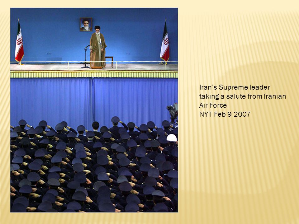 Iran's Supreme leader taking a salute from Iranian Air Force NYT Feb 9 2007
