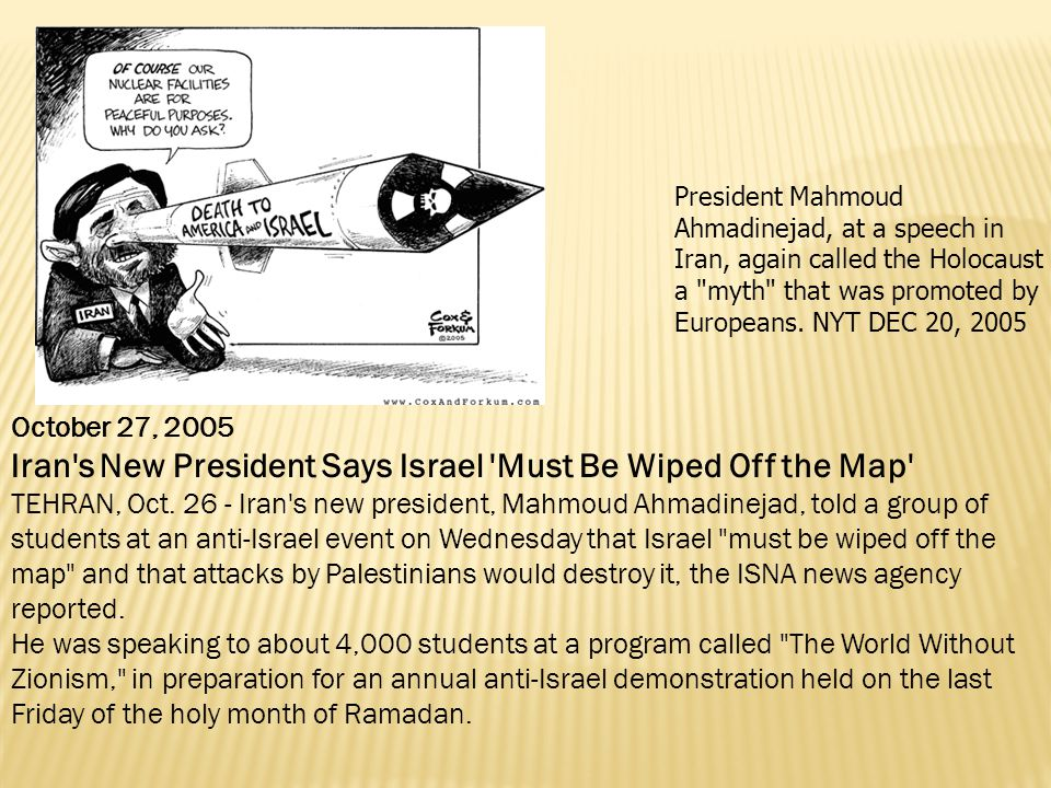 President Mahmoud Ahmadinejad, at a speech in Iran, again called the Holocaust a myth that was promoted by Europeans.
