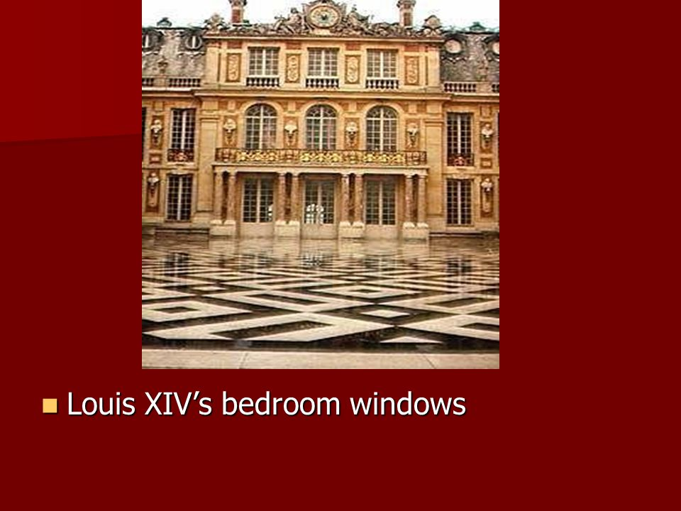 Louis XIV's bedroom windows Louis XIV's bedroom windows