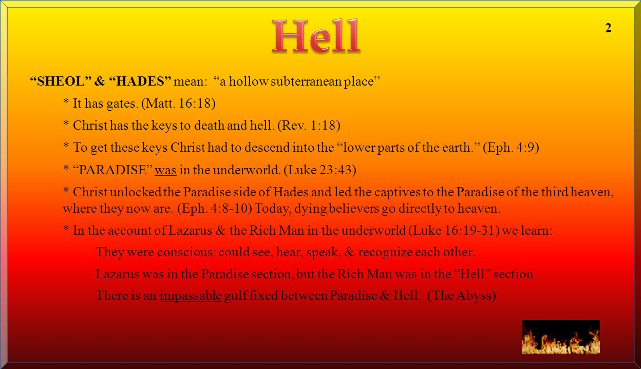 The ABYSS or bottomless pit is the prison house of the demons. (Rev.