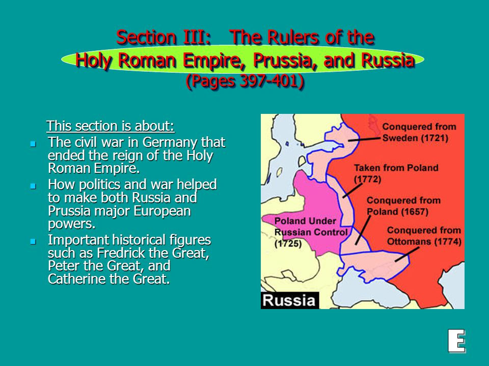 Section III: The Rulers of the Holy Roman Empire, Prussia, and Russia (Pages 397-401) This section is about: This section is about: The civil war in Germany that ended the reign of the Holy Roman Empire.