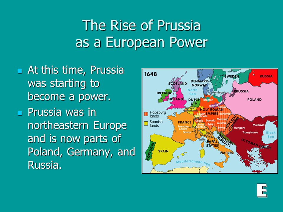 The Rise of Prussia as a European Power At this time, Prussia was starting to become a power.