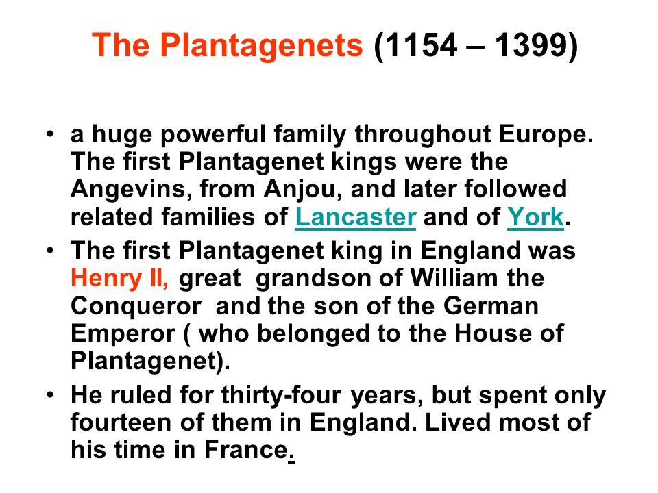The Plantagenets (1154 – 1399) a huge powerful family throughout Europe. The first Plantagenet kings were the Angevins, from Anjou, and later followed