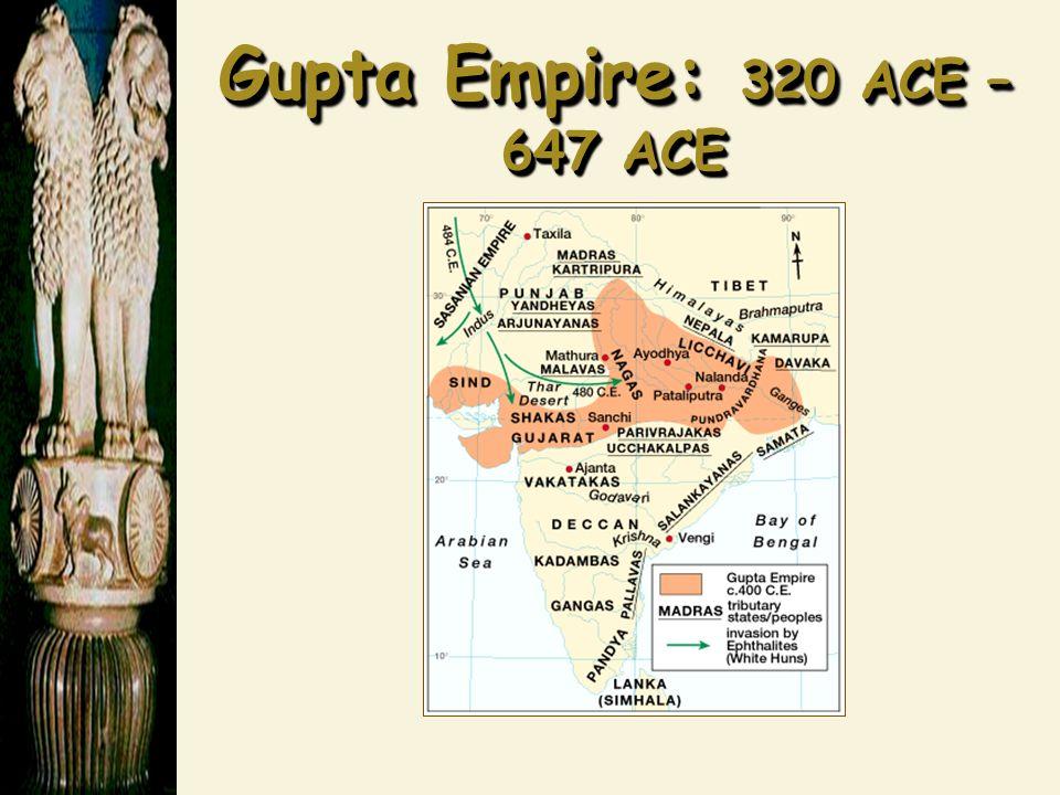 Gupta Empire: 320 ACE – 647 ACE