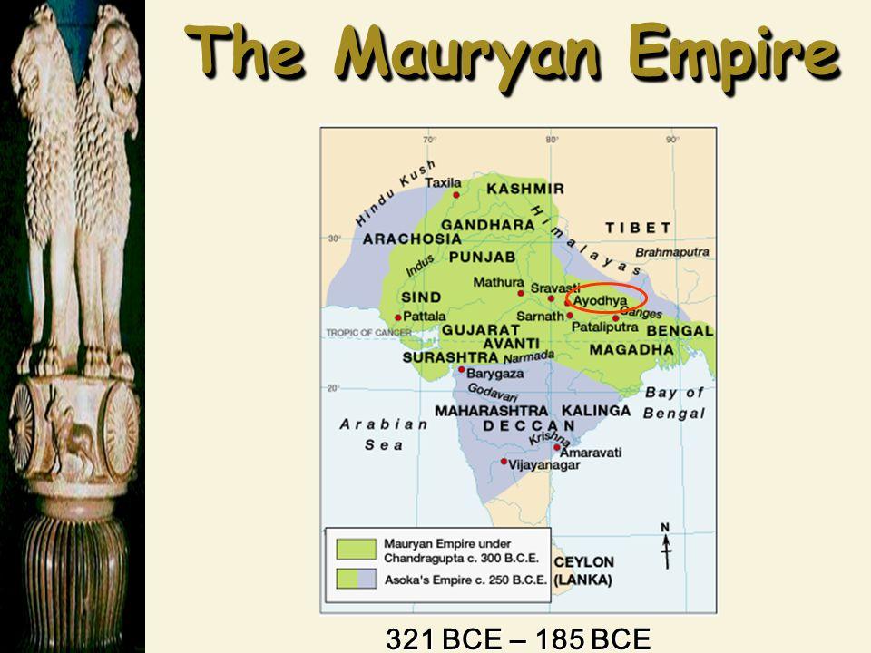 The Mauryan Empire 321 BCE – 185 BCE