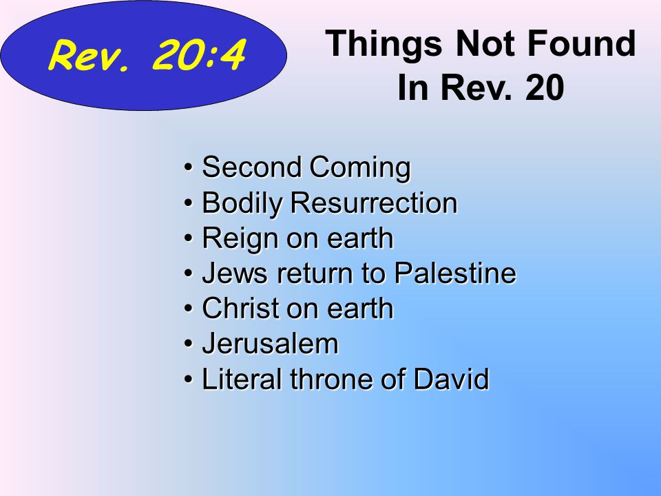 Rev. 20:4 Things Not Found In Rev.