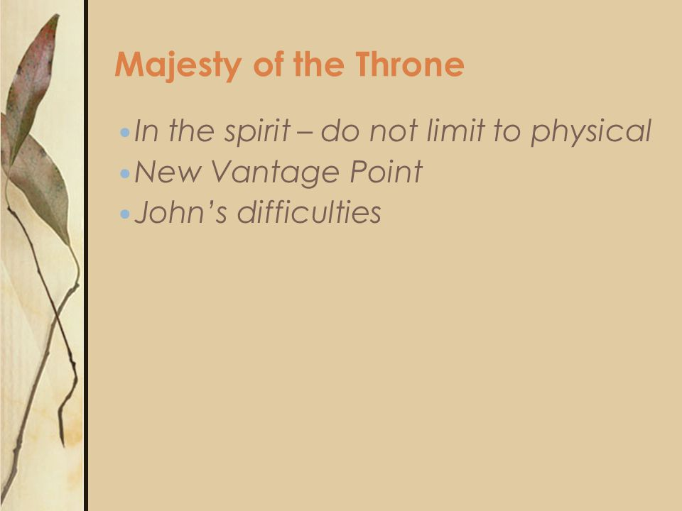 In the spirit – do not limit to physical New Vantage Point John's difficulties Majesty of the Throne