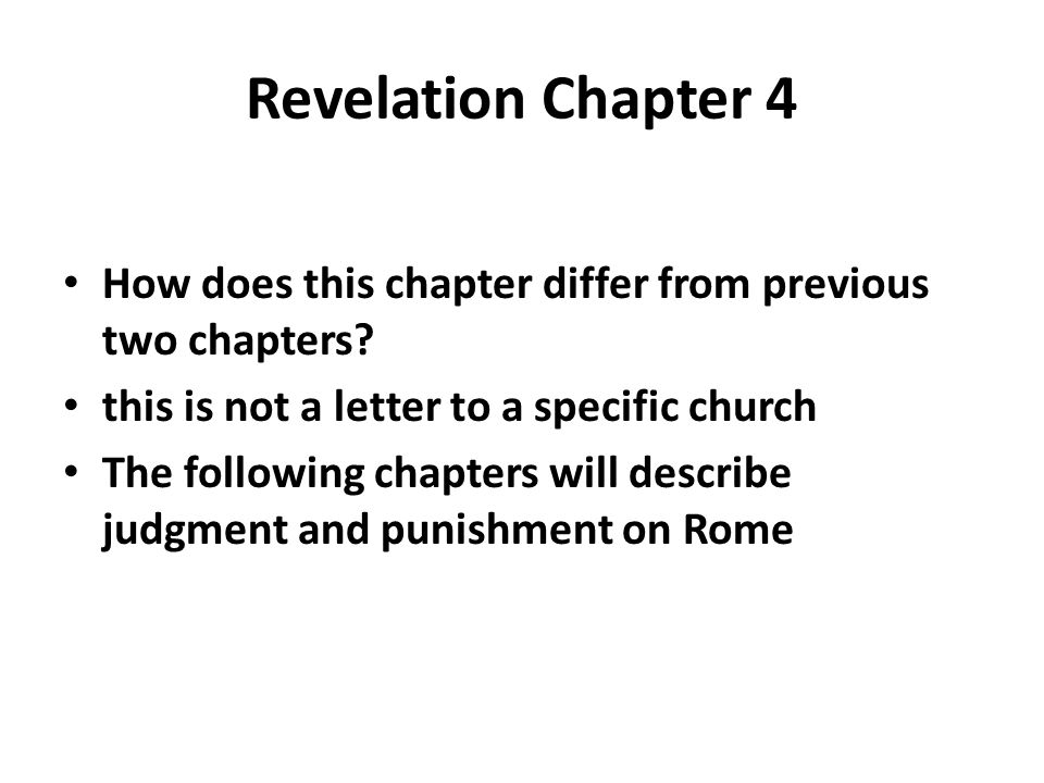 Revelation Chapter 4 How does this chapter differ from previous two chapters? this is not a letter to a specific church The following chapters will de