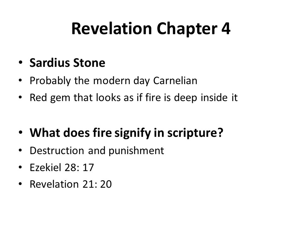 Revelation Chapter 4 Sardius Stone Probably the modern day Carnelian Red gem that looks as if fire is deep inside it What does fire signify in scriptu