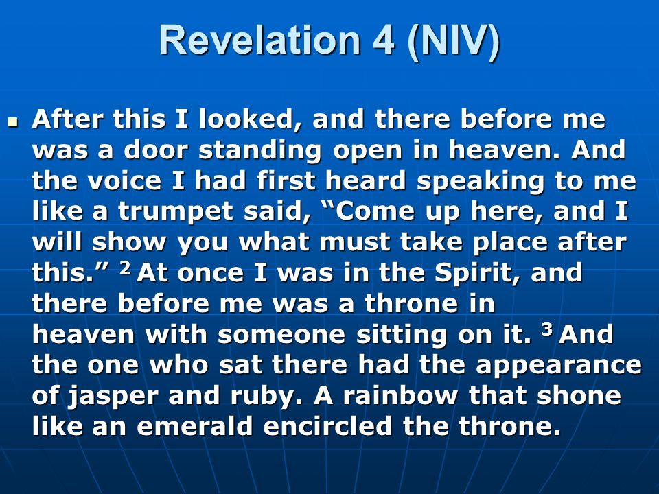 Revelation 4 (NIV) 4 Surrounding the throne were twenty-four other thrones, and seated on them were twenty-four elders.