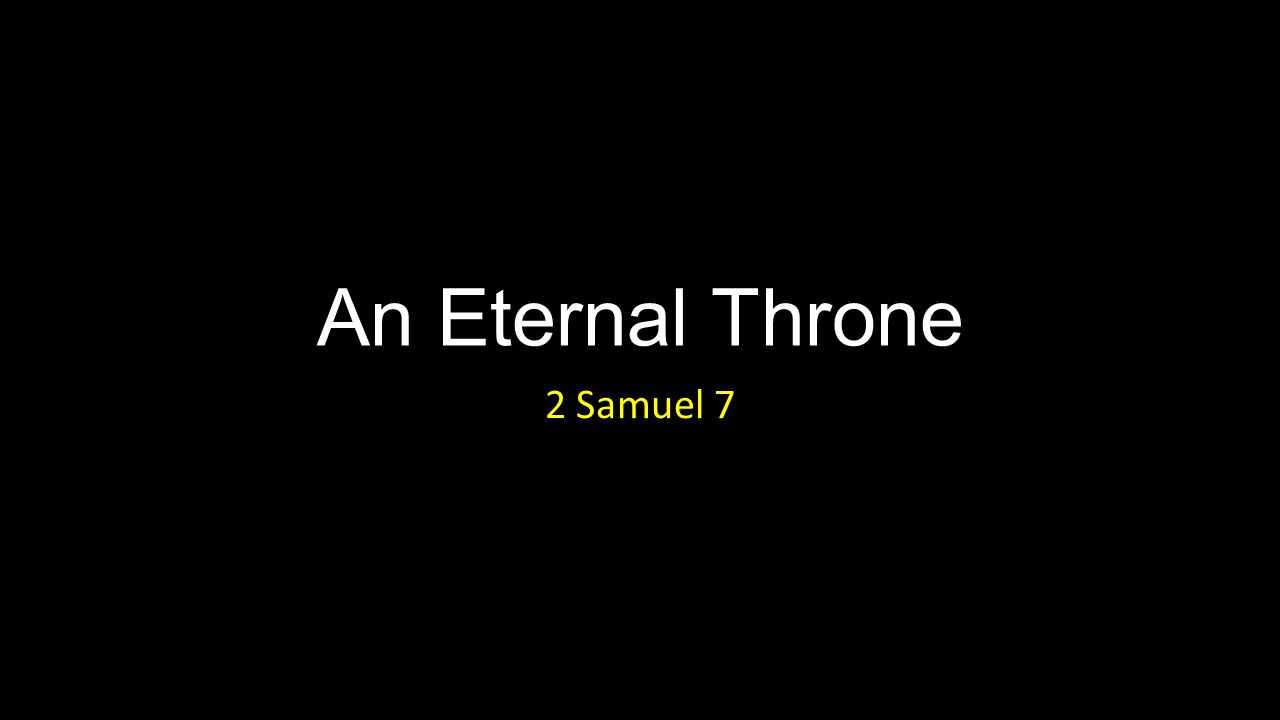 An Eternal Throne 2 Samuel 7