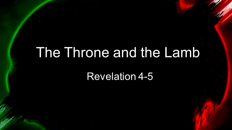 The Throne and the Lamb Revelation 4-5