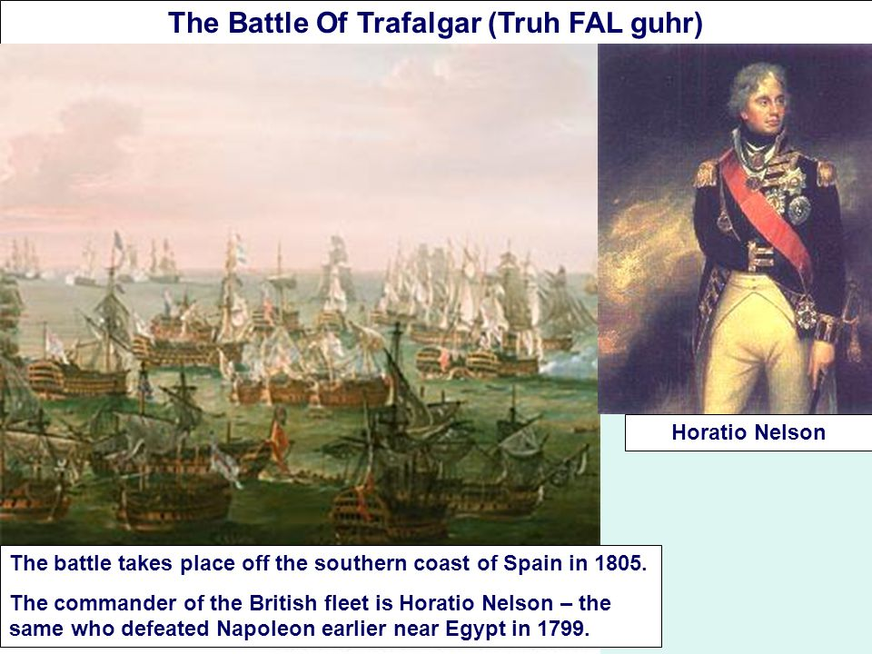 Highly motivated British sailors under Nelson formed 2 squadrons & attacked the line of French ships, splitting them into smaller groups.
