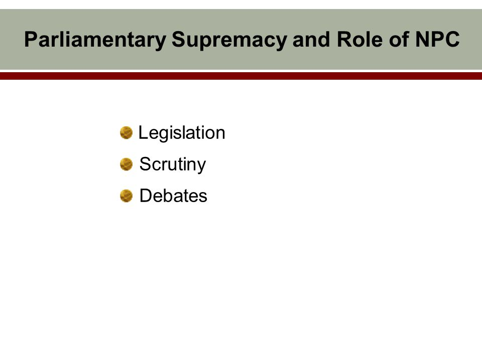 Parliamentary Supremacy and Role of NPC Legislation Scrutiny Debates