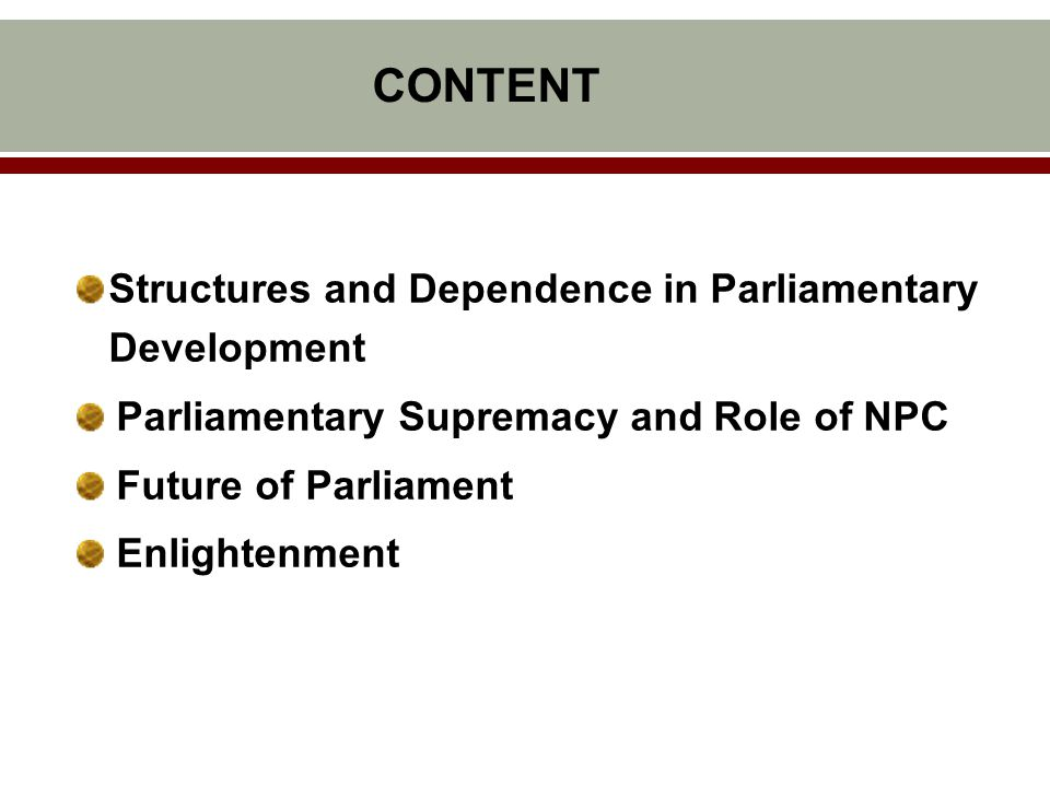 Structures and Dependence in Parliamentary Development Origin Depended on the Throne Development Relying on the Class Struggles and Religion Conflicts The Centrality of Authority Relying on the Parliament's Own Reforms