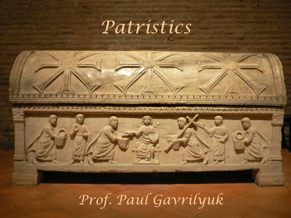 Patristics Prof. Paul Gavrilyuk