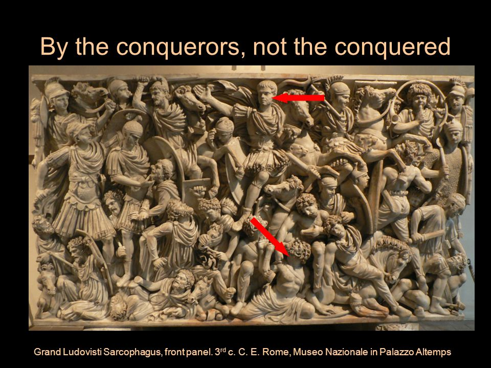 By the conquerors, not the conquered Grand Ludovisti Sarcophagus, front panel.