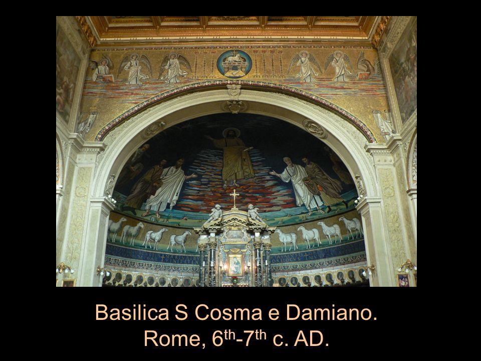 Basilica S Cosma e Damiano. Rome, 6 th -7 th c. AD.
