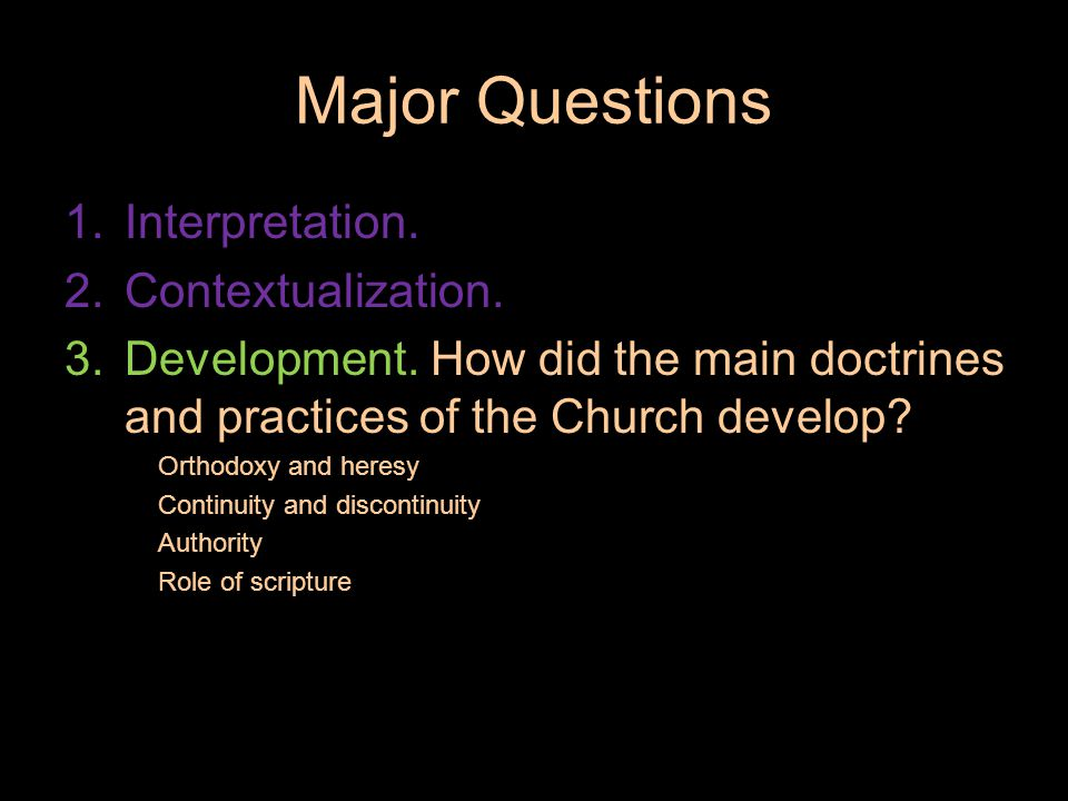 Major Questions 1.Interpretation. 2.Contextualization.