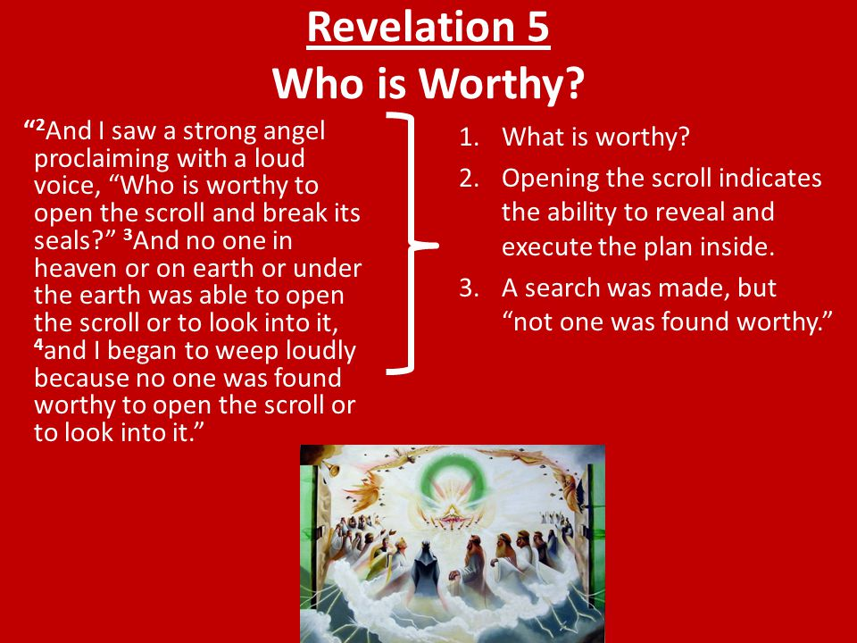 Revelation 5 Who is Worthy.