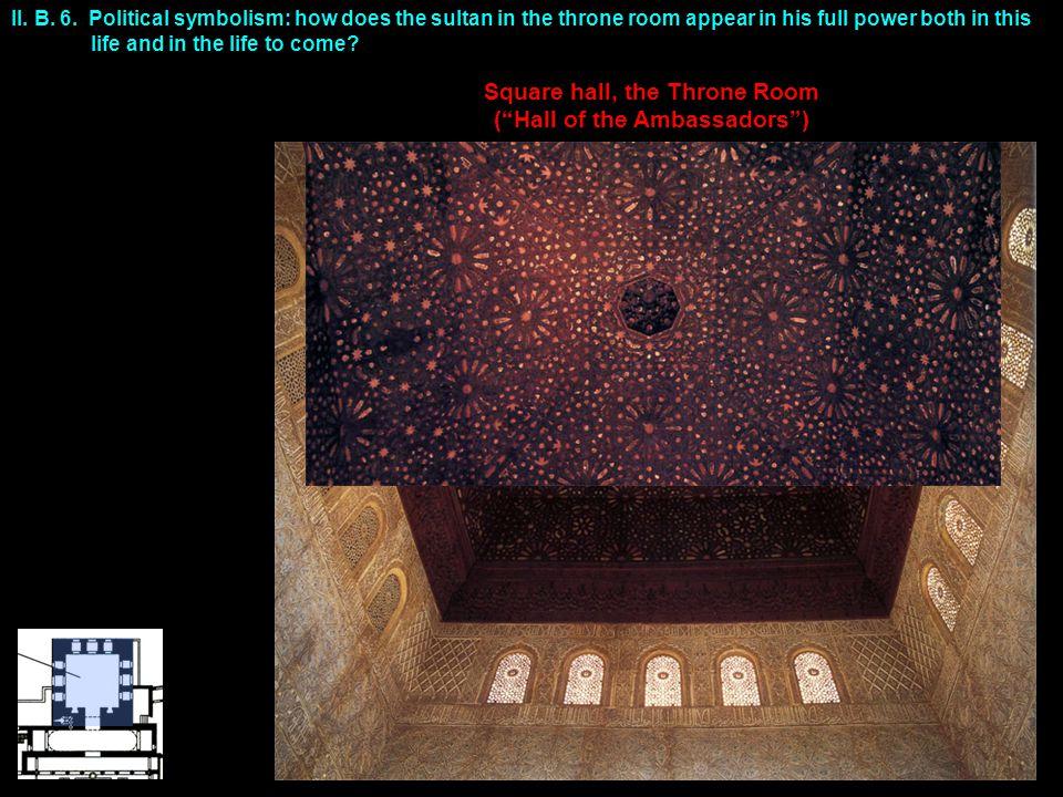 Square hall, the Throne Room ( Hall of the Ambassadors ) II.
