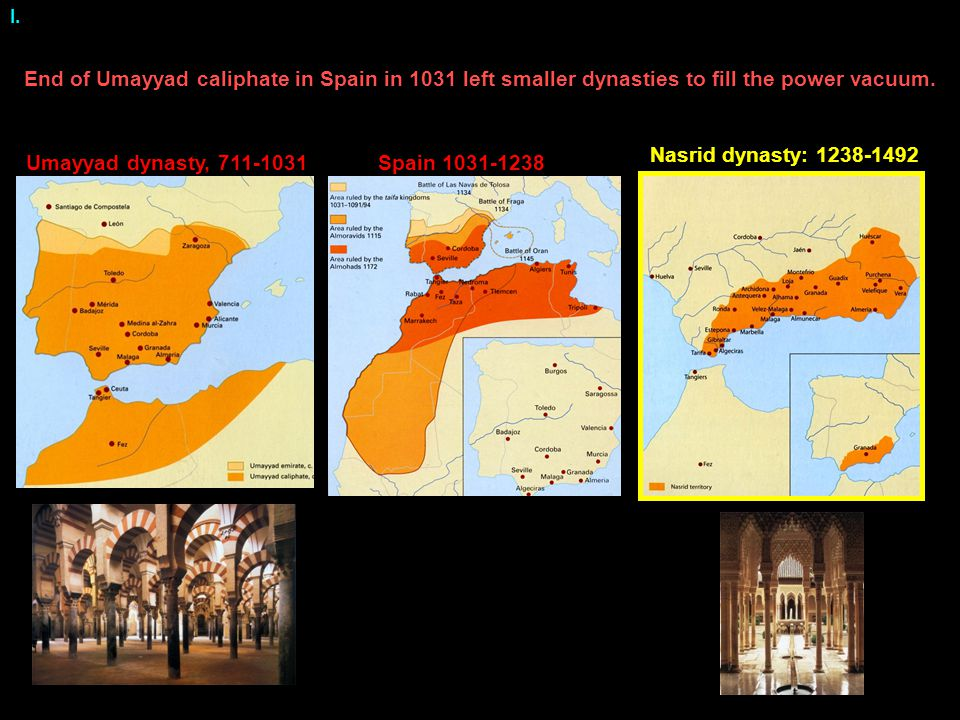 Nasrid dynasty: 1238-1492 End of Umayyad caliphate in Spain in 1031 left smaller dynasties to fill the power vacuum.