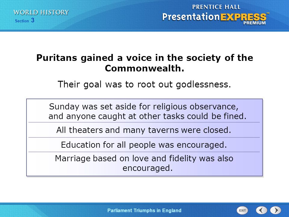 Section 3 Parliament Triumphs in England Puritans gained a voice in the society of the Commonwealth.