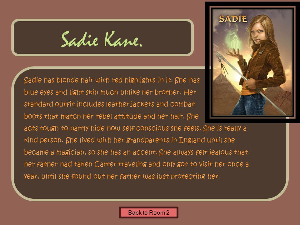 Name of Museum Sadie has blonde hair with red highlights in it.