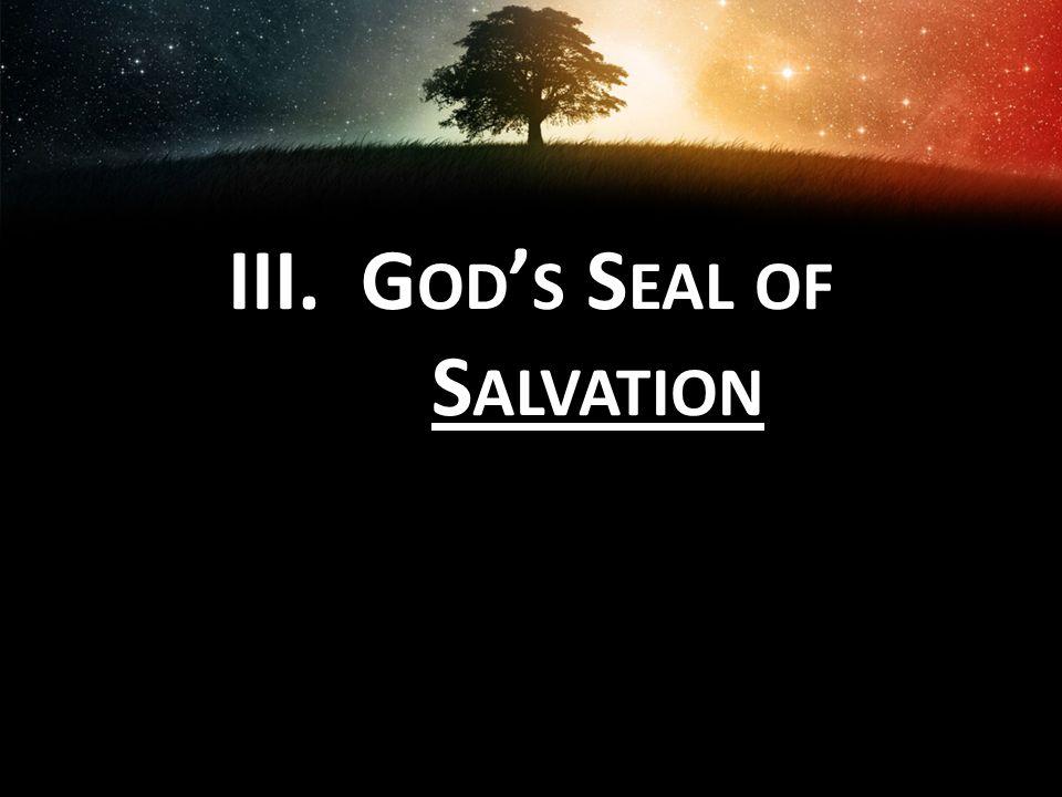 III.G OD ' S S EAL OF S ALVATION