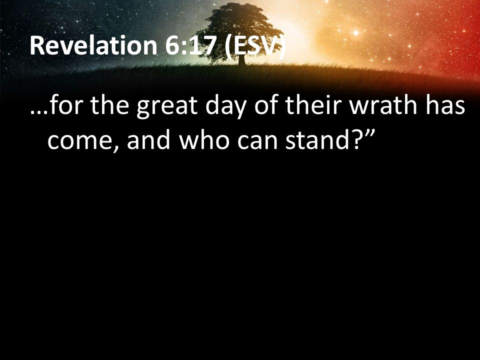 Revelation 7:15–17 (ESV) 16 They shall hunger no more, neither thirst anymore; the sun shall not strike them, nor any scorching heat.