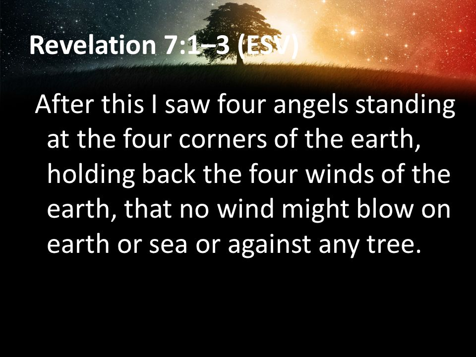 Revelation 7:11–12 (ESV) 11 And all the angels were standing around the throne and around the elders and the four living creatures, and they fell on their faces before the throne and worshiped God, 12 saying, Amen.