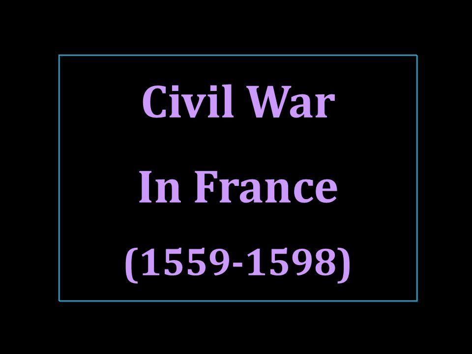 Civil War In France (1559-1598)