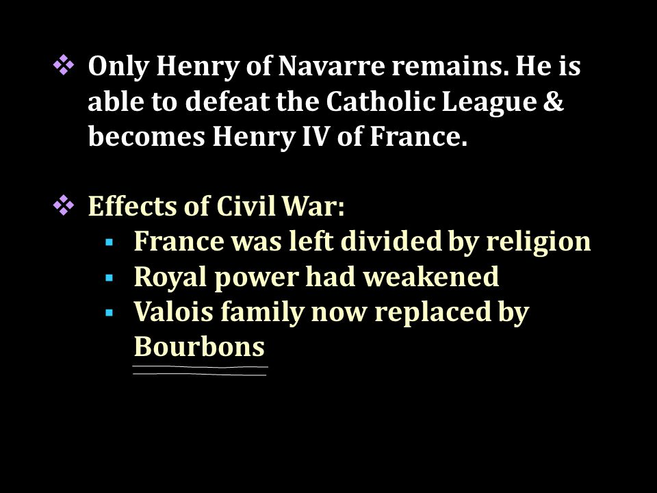  Only Henry of Navarre remains.