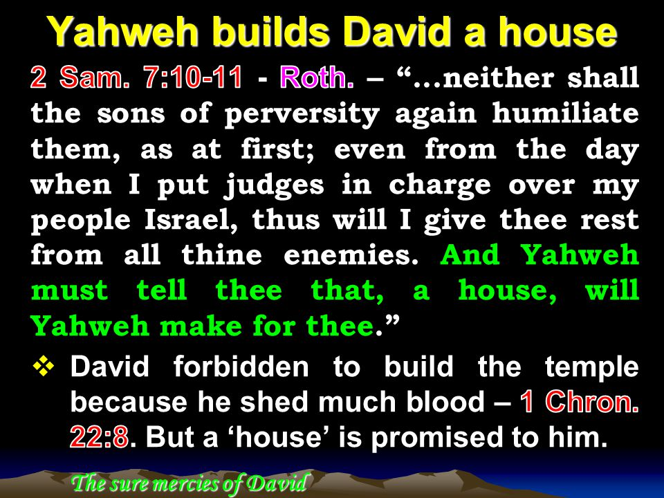 Yahweh builds David a house The sure mercies of David