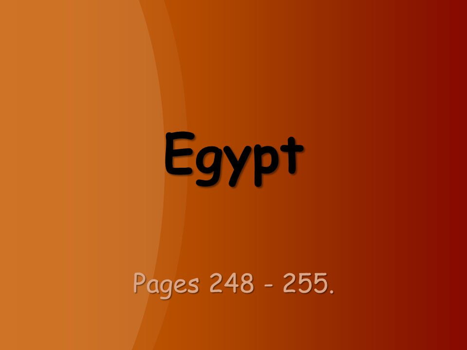 Egypt Pages 248 - 255.