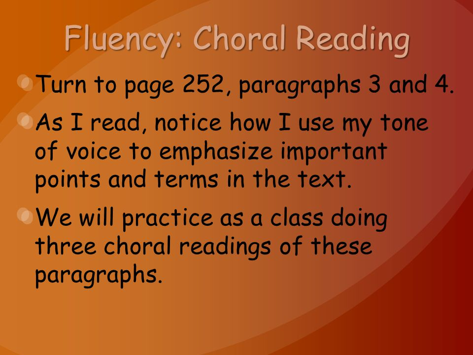 Fluency: Choral Reading Turn to page 252, paragraphs 3 and 4.