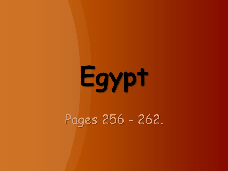 Egypt Pages 256 - 262.