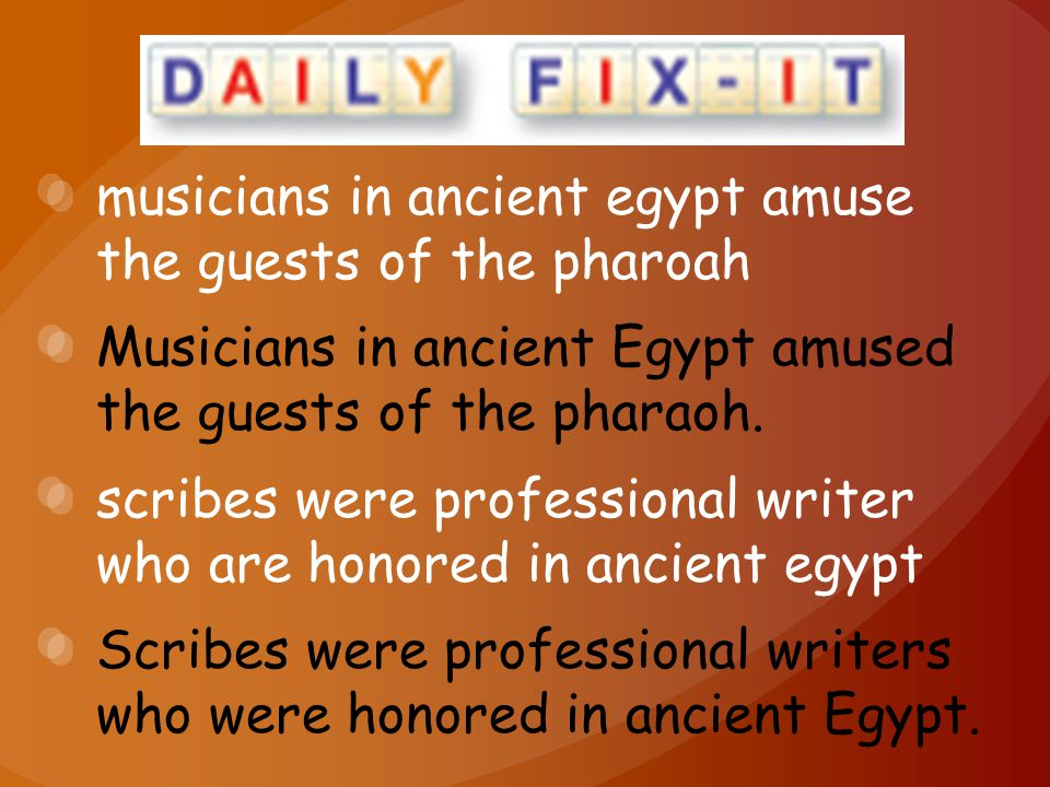 musicians in ancient egypt amuse the guests of the pharoah Musicians in ancient Egypt amused the guests of the pharaoh.