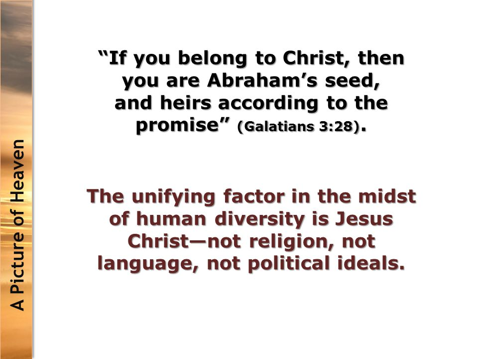 If you belong to Christ, then you are Abraham's seed, and heirs according to the promise (Galatians 3:28).